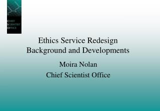 Ethics Service Redesign  Background and Developments