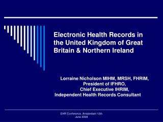 Electronic Health Records in the United Kingdom of Great Britain  Northern Ireland