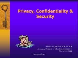 Privacy, Confidentiality & Security