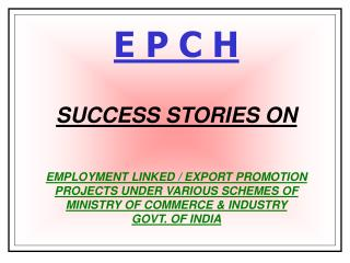 E P C H  SUCCESS STORIES ON
