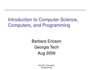 Introduction to Computer Science, Computers, and Programming