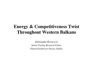 Energy & Competitiveness Twist Throughout Western Balkans