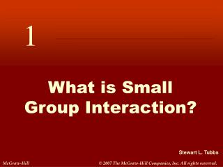 What is Small  Group Interaction?