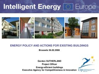 ENERGY POLICY AND ACTIONS FOR EXISTING BUILDINGS Brussels 26.02.2008