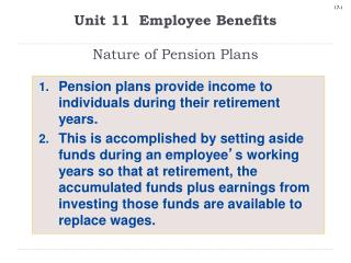 Unit 11  Employee Benefits Nature of Pension Plans
