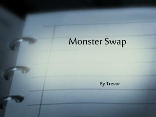 Monster Swap