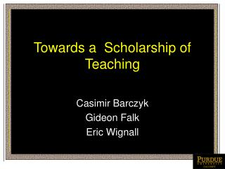 Towards a  Scholarship of Teaching
