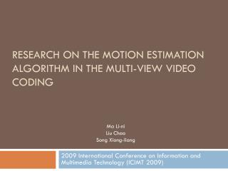 Research on the Motion Estimation Algorithm in the Multi-View Video Coding