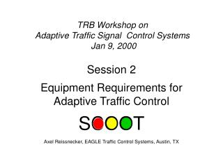 TRB Workshop on  Adaptive Traffic Signal  Control Systems  Jan 9, 2000