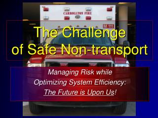 The Challenge of Safe Non-transport