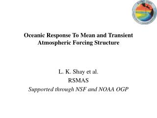 Oceanic Response To Mean and Transient Atmospheric Forcing Structure