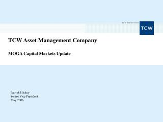 TCW Asset Management Company MOGA Capital Markets Update