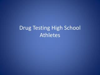 Drug Testing High School Athletes