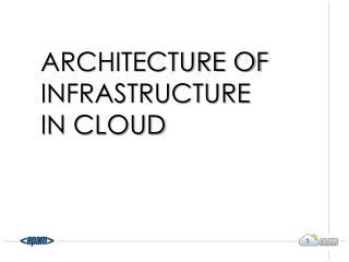 Architecture of infrastructure in cloud