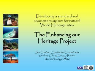 Developing a standardised assessment system for natural World Heritage sites