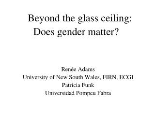 Beyond the glass ceiling:  	Does gender matter?