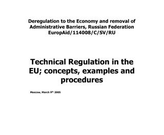 Technical Regulation in the EU; concepts, examples and procedures
