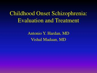 Childhood Onset Schizophrenia:  Evaluation and Treatment