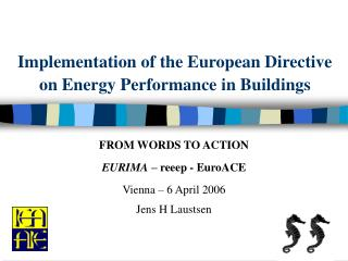 Implementation of the European Directive on Energy Performance in Buildings