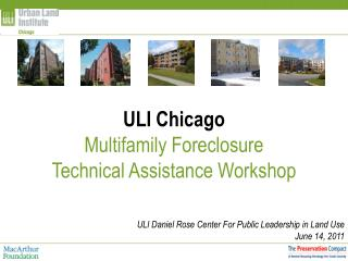 ULI Chicago  Multifamily Foreclosure  Technical Assistance Workshop