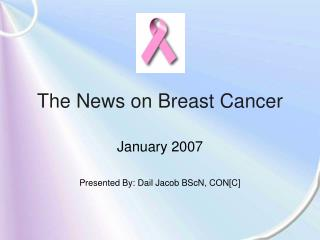 The News on Breast Cancer