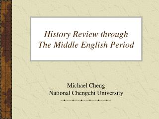 History Review through The Middle English Period