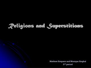 Religions and Superstitions