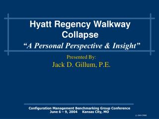 "Hyatt Regency Walkway Collapse ""A Personal Perspective & Insight"""