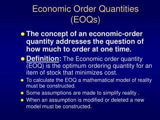 Economic Order Quantities (EOQs)