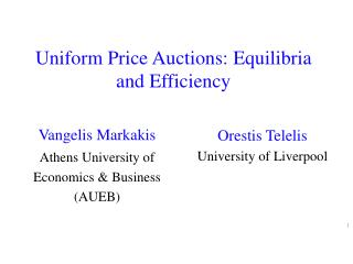 Uniform Price Auctions:  Equilibria  and Efficiency
