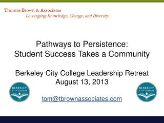 T homas  B rown &  A ssociates Leveraging Knowledge, Change, and Diversity