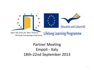 Partner  Meeting Empoli  -  Italy 18th-22nd  September  2013