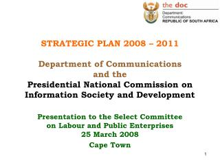 STRATEGIC PLAN 2008 – 2011 Department of Communications and the Presidential National Commission on Information Society
