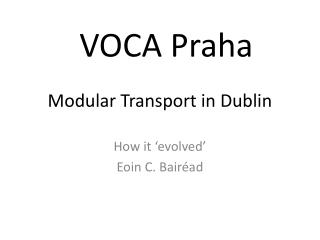 Modular Transport in Dublin