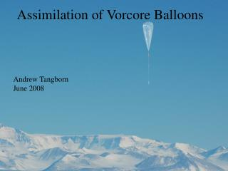 Assimilation of Vorcore Balloons