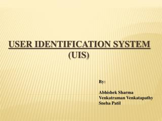 User Identification System 			     (UIS)