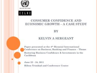 CONSUMER CONFIDENCE AND ECONOMIC GROWTH – A CASE STUDY BY KELVIN A SERGEANT