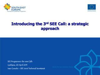 Introducing the 3 rd  SEE Call: a strategic approach