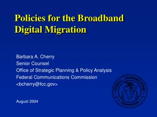 Policies for the Broadband Digital Migration