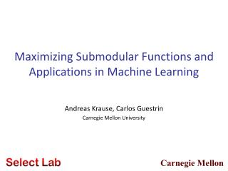 Maximizing Submodular Functions and Applications in Machine Learning