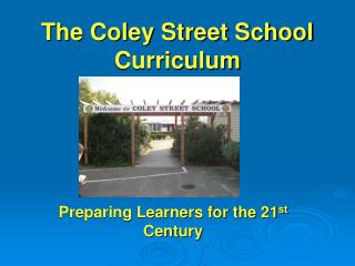 The Coley Street School Curriculum