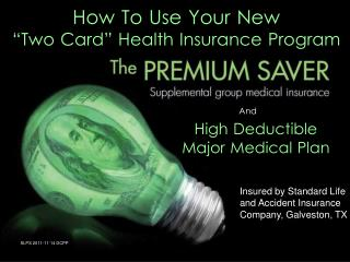 "How To Use Your New  ""Two Card"" Health Insurance Program"