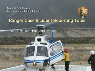Ranger Case Incident Reporting Tools