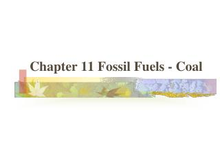 Chapter 11 Fossil Fuels - Coal