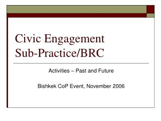 Civic Engagement  Sub-Practice/BRC