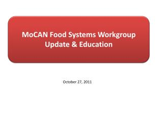 MoCAN Food Systems Workgroup Update & Education