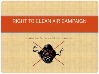 RIGHT TO CLEAN AIR CAMPAIGN
