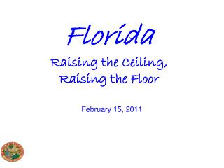 Florida Raising the Ceiling,  Raising the Floor