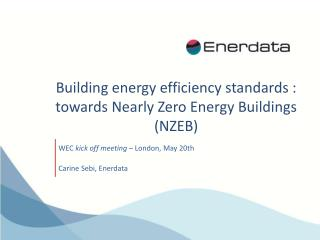 Building energy efficiency standards : towards  Nearly  Zero Energy Buildings (NZEB)