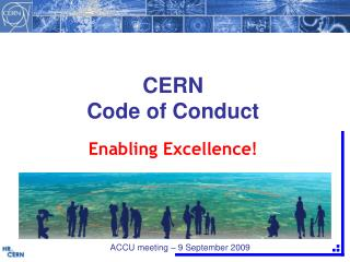 CERN  Code of  Conduct Enabling  Excellence!